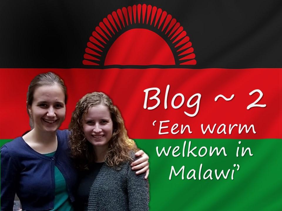 Blog #2 – Gerdine en Mirelle in Malawi